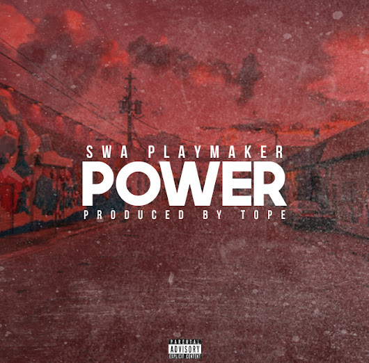 New SOTBMusic: @SwaPlaymaker - Power (Prod. @itsTOPE)