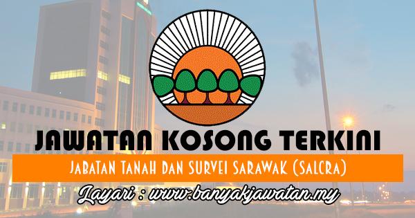 Jawatan Kosong 2017 di Jabatan Tanah dan Survei Sarawak (SALCRA) www.banyakjawatan.my