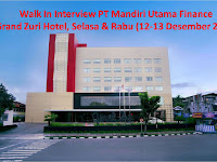 Walk In Interview Mandiri Utama Finance - Grand Zuri Hotel 12 & 13 Desember 2017
