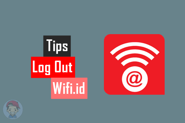 Tips Log Out dari Wifi.id 100% Work