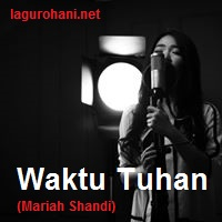 Download Lagu Rohani Waktu Tuhan (Mariah Shandi)
