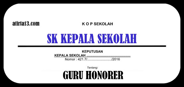 Download SK Kepala Sekolah Untuk Guru HONORER