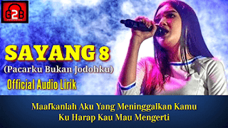 Lirik Lagu Sayang 8 (Pacarku Bukan Jodohku) - Nella Kharisma / Bayu G2B