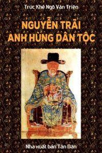 Nguyễn Trãi - Anh Hùng Dân Tộc - Trúc Khê Ngô Văn Triện