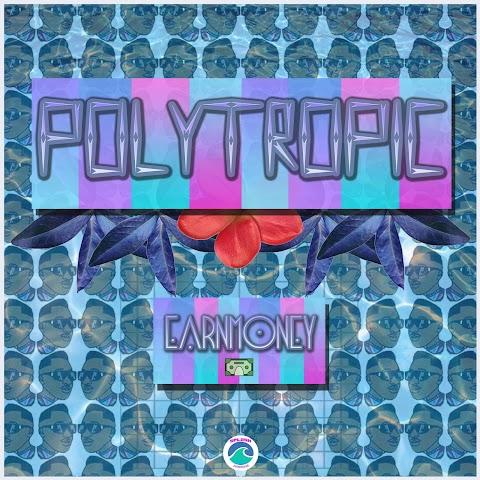 NEW MUSIC: DJ EarnMoney - Polytropic EP