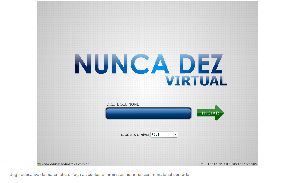 http://www.educacaodinamica.com.br/ed/views/game_educativo.php?id=1&jogo=Nunca10