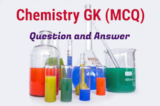 Practice GK Question and Answer on Chemistry