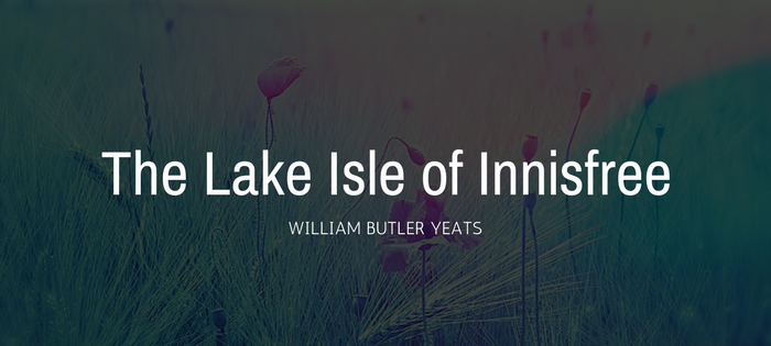 Analysis of William Butler Yeats' The Lake Isle of Innisfree