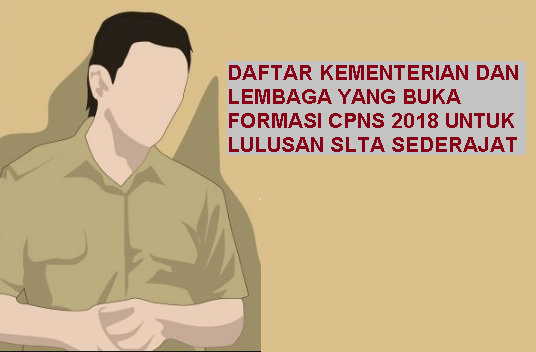 Lowongan CPNS 2018 Untuk Lulusan SLTA (SMA, SMK, STM) Sederajat