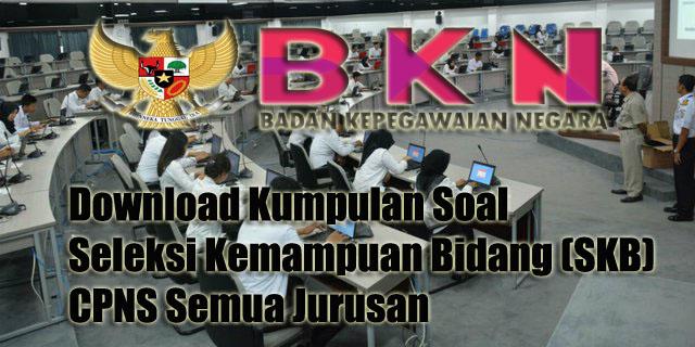 Download Kumpulan Soal Seleksi Kemampuan Bidang Skb Cpns