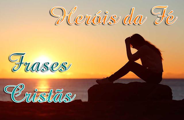 Frases Heróis Da Fé Frases Cristãs Miúdo áfrica Brasil Mab Ong
