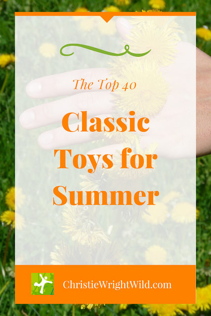 Top 40 Classic Toys for Summer || toys without batteries | dandelions are toys too | be a kid forever