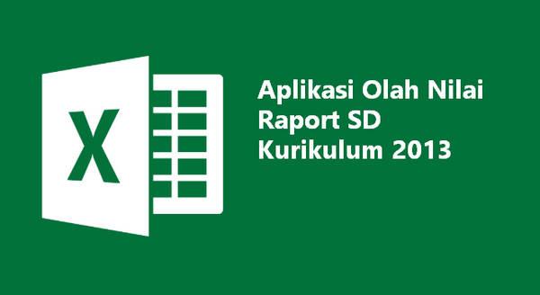 Aplikasi Olah Nilai Raport SD Kurikulum 2013