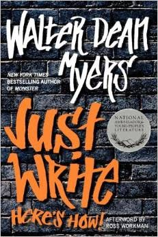 Just Write: Here's How by Walter Dean Myers