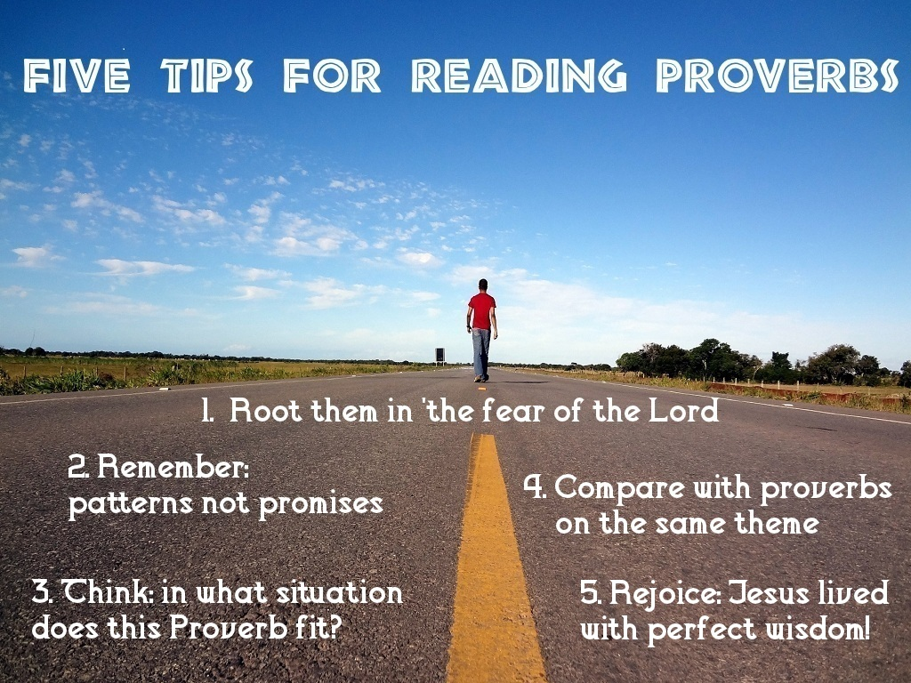 Gospel Driven Disciples Five Tips For Reading Proverbs