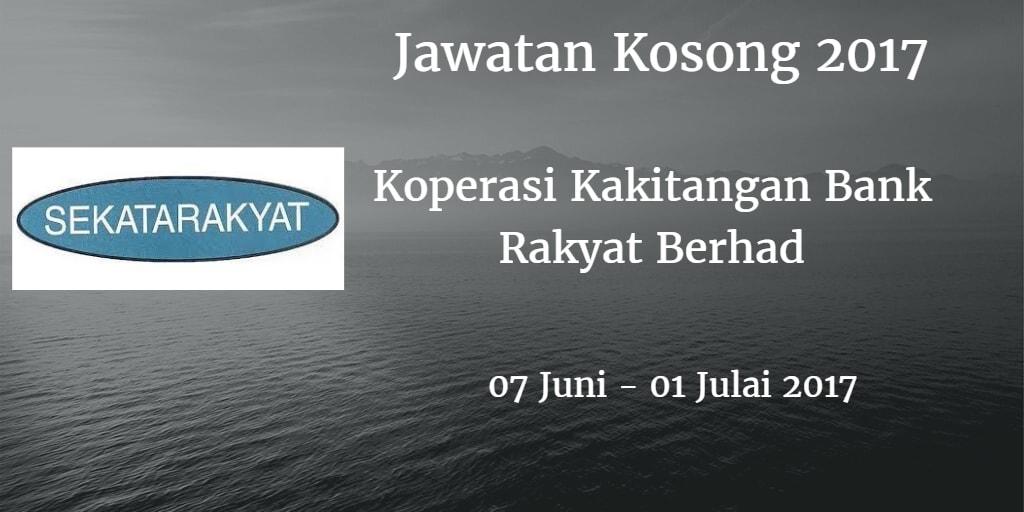 Jawatan Kosong Koperasi Kakitangan Bank Rakyat Berhad  07 Juni - 01 Julai 2017