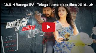 ARJUN Banega IPS New Telugu Short films 2016