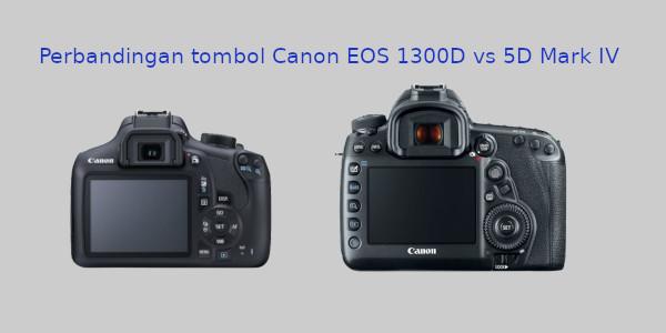 Perbandingan tombol antara kamera Canon EOS 1300D dan 5D Mark IV