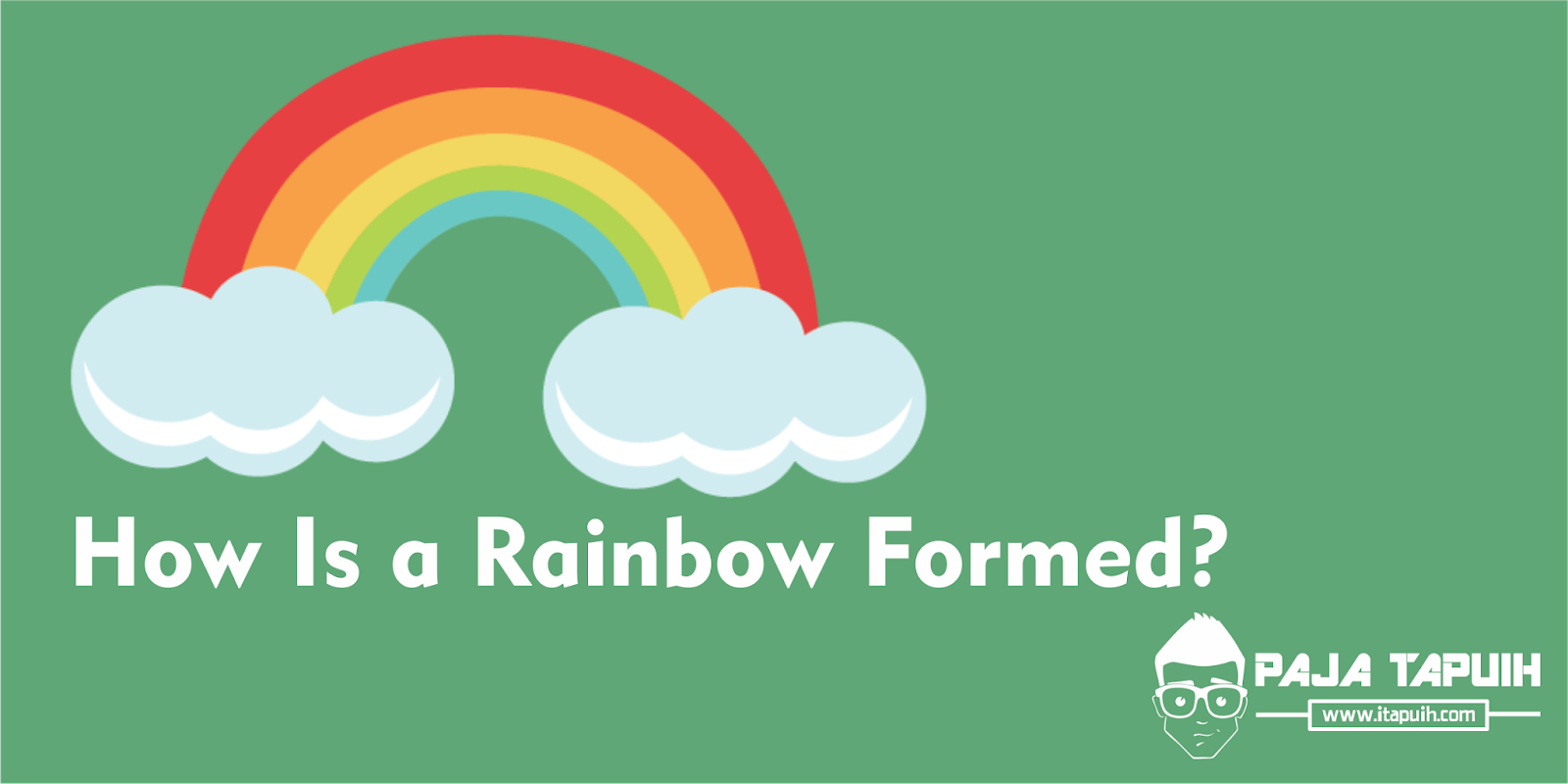 Explanation: How Is a Rainbow Formed? dan Terjemahannya