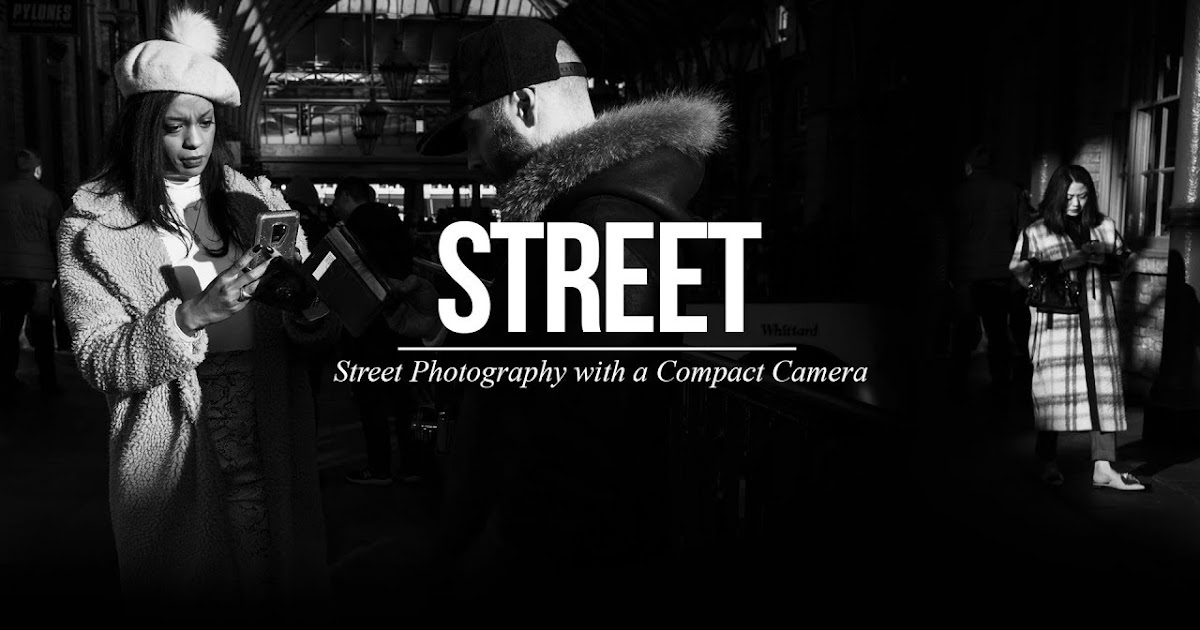 Street Photography with a Compact Camera (feat. the Ricoh GR II)