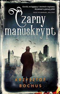 """""""Czarny manuskrypt"""" Krzysztof Bochus"""