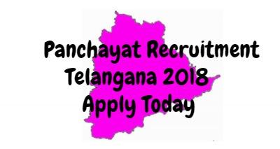 Panchayat Recruitment Telangana 2018 Apply Online Today