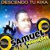 Samuel Produções - Descendo Tu Kika
