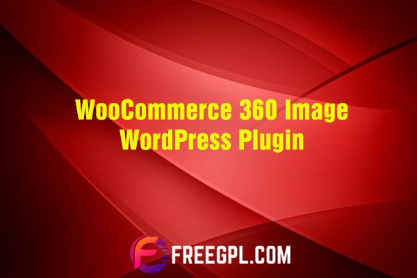 WooCommerce 360 Image Nulled Download Free