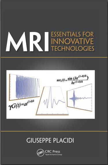 MRI - Essentials for Innovative Technologies [CRC Press] (2012) [PDF]
