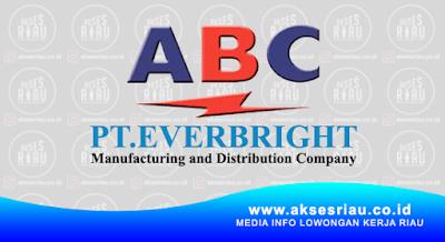Lowongan PT. Everbright Pekanbaru Februari 2018