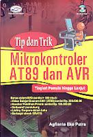Judul Buku : Tip dan Trik Mikrokontroler AT89 dan AVR - Tingkat Pemula Hingga Lanjut Disertai DVD