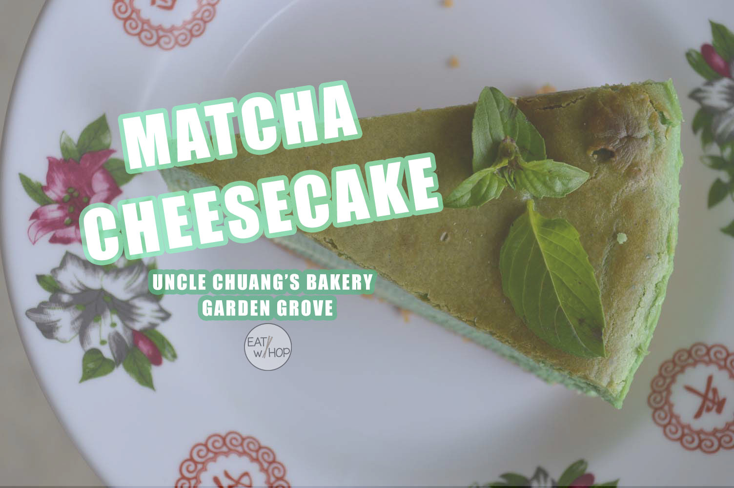 Matcha Lover? This Hidden Bakery in Garden Grove Serves Matcha Cheesecake @ Uncle Chuang's Bakery