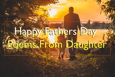 Top 10 Happy Fathers Day Poems From Daughter 2016