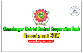 Ahmednagar District Central Cooperative Bank Recruitment 2017 for the post of Officers & Clerical – Apply Now
