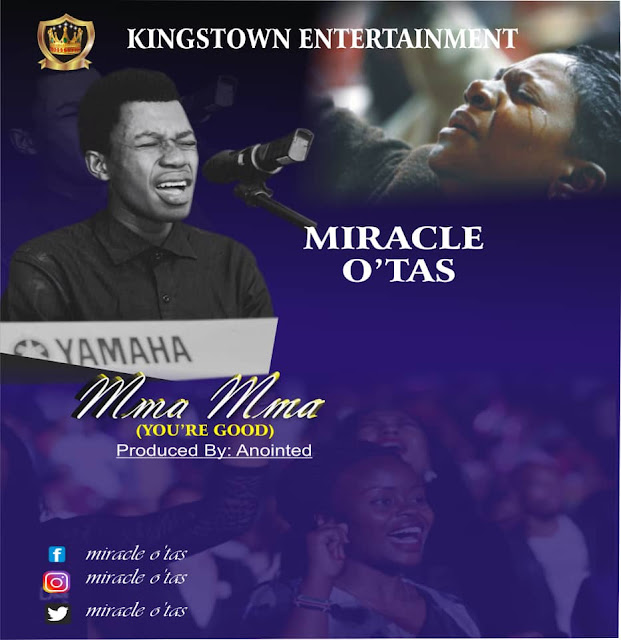 Audio: Miracle O'tas - Mma Mma[You Are Good]