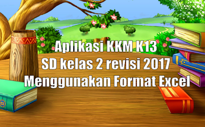 Aplikasi KKM K13 SD kelas 2 revisi 2017