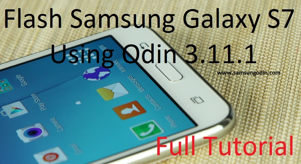 Samsung Odin Guide: How to Flash Samsung Galaxy S7 Using