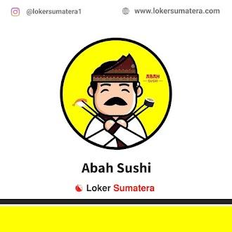 Lowongan Kerja Palembang, Abah Sushi Juli 2021