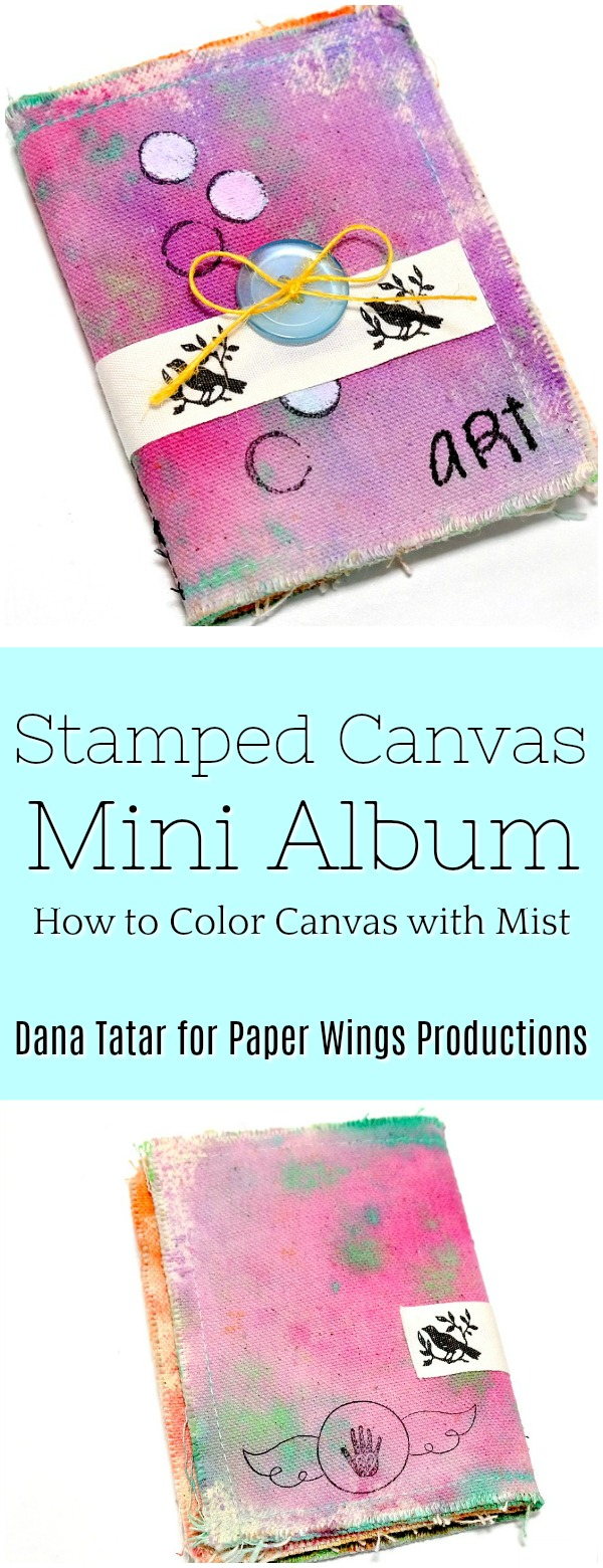 Art Stamped Canvas Mini Album by Dana Tatar for Paper Wings Productions