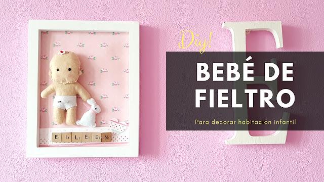 DIY BEBÉS DE FIELTRO PARA DECORAR LA HABITACIÓN DE TÚ BEBÉ