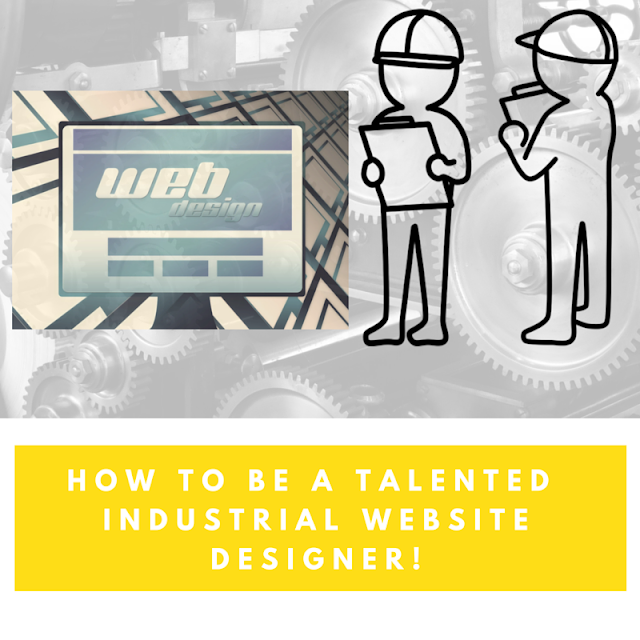 How to be a Talented Industrial Website Designer - SEO Information Technology