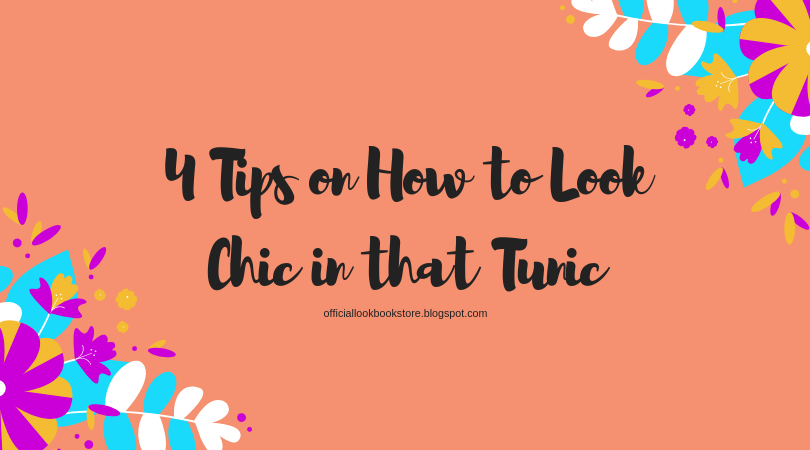 4 Tips on How to Look Chic in that Tunic - Lookbook Store