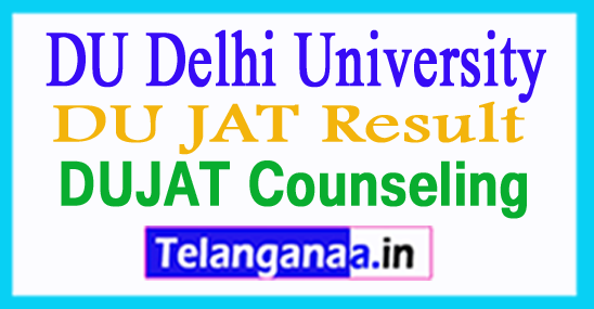DU JAT Result 2018 University of Delhi Result DUJAT Counselling 2018