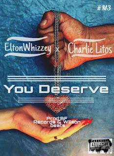 EltonWhizzey feat. Charlie Litos - You Deserve (2019)