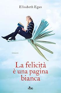 La felicità è una pagina bianca, di Elisabeth Egan, recensione - Gli scrittori della porta accanto