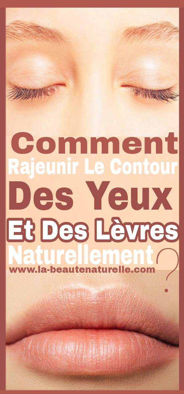 Comment rajeunir le contour des yeux et des lèvres naturellement ?