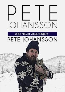 Watch Pete Johansson: You Might also Enjoy Pete Johansson (2016) movie free online