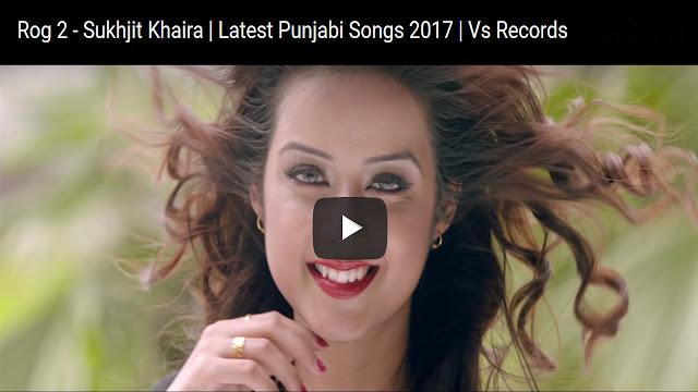 Rog 2 – Sukhjit Khaira | Punjabi Song | Lalit Dildar