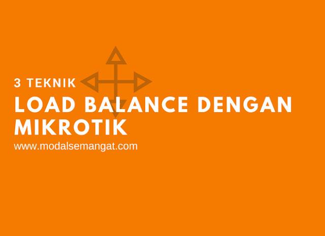 3 Teknik Load Balance Dengan MikroTik