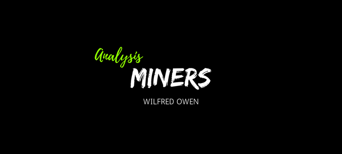 Analysis of Wilfred Owen's Miners